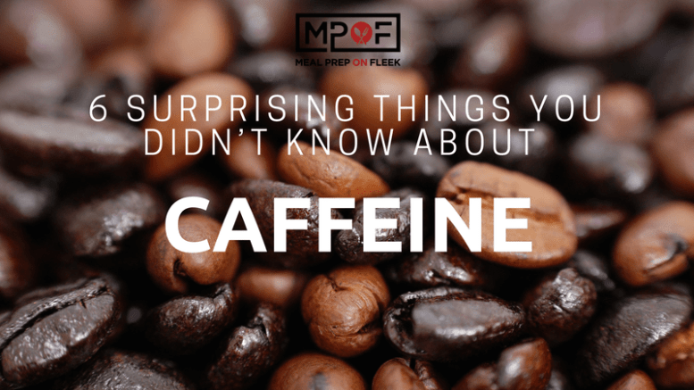 6 Surprising Things You Didn't Know About Caffeine