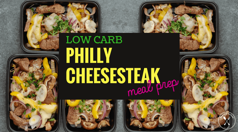 Low Carb Philly Cheesesteak Meal Prep Meal Prep On Fleek