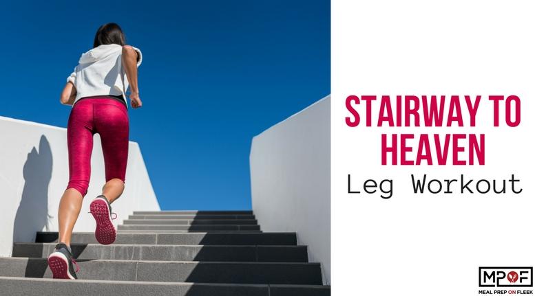 Stairway To Heaven Leg Workout