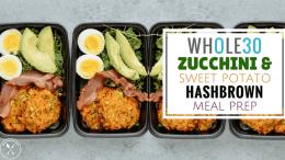 Whole30 Zucchini & Sweet Potato Hashbrown Meal Prep blog