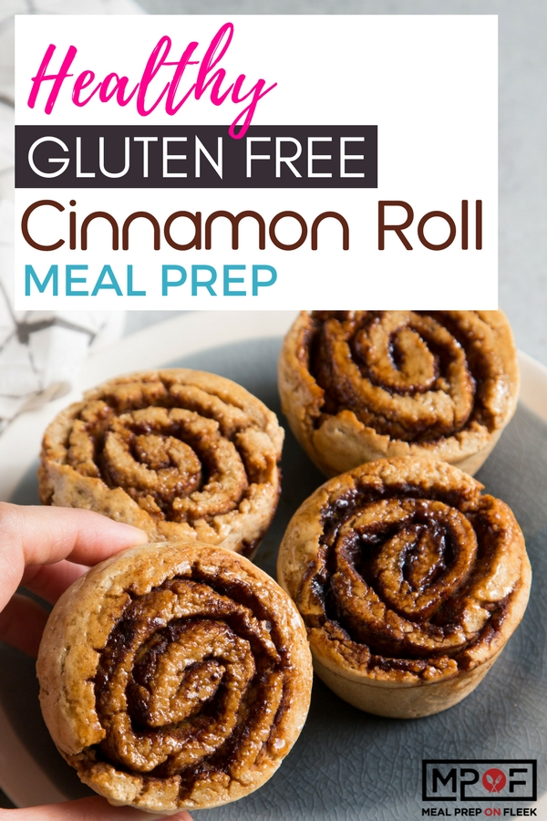 (Healthy Gluten Free) Cinnamon Roll Meal Prep blog