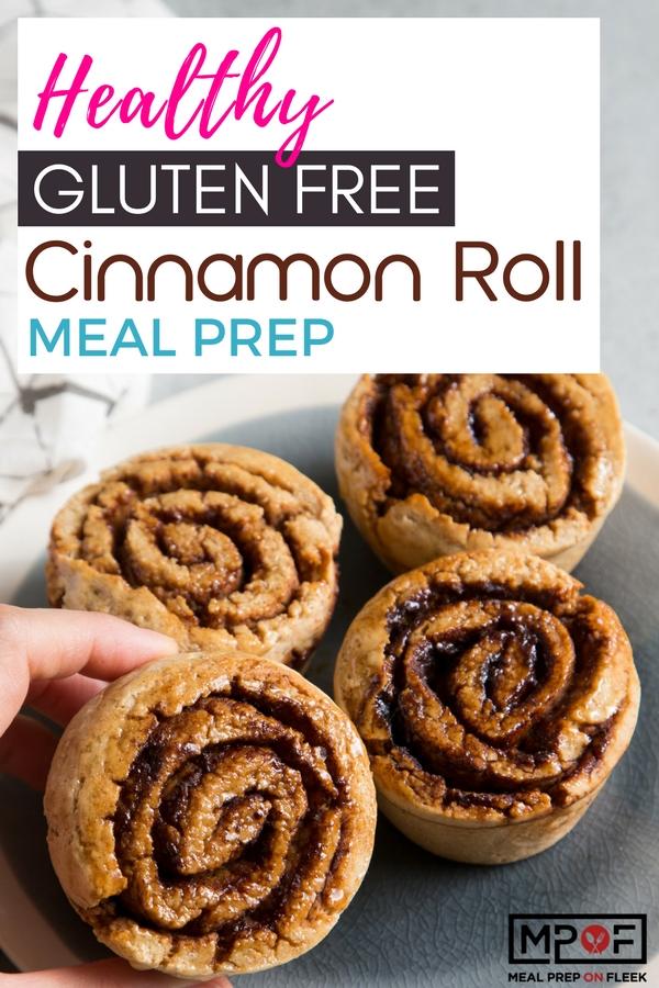 (Healthy Gluten Free) Cinnamon Roll Meal Prep blog