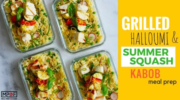 Grilled Halloumi & Summer Squash Kabob Meal Prep blog