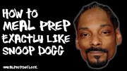 How To Meal Prep Exactly Like Snoop Dogg