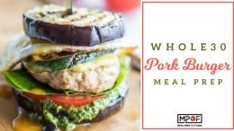 Whole30 Pork Burger Meal Prep blog