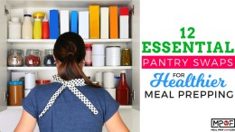 12 Essential Pantry Swaps For Healthier Meal Prepping