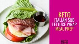 Keto Italian Sub Lettuce Wrap Meal Prepblog