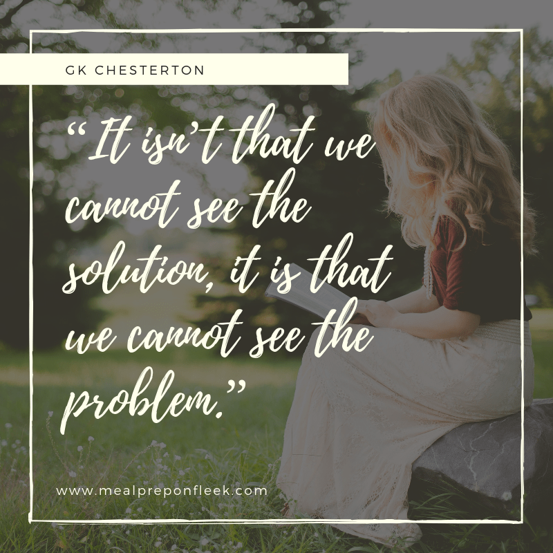 It isn't that we cannot see the solution, it is that we cannot see the problem.
