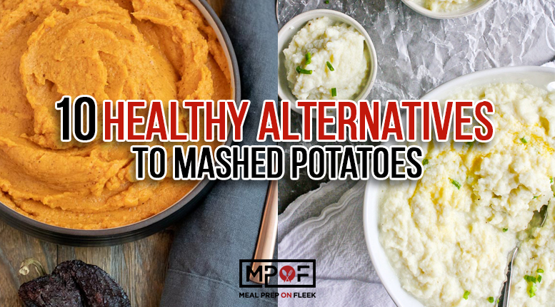 10 Healthy Alternatives To Mashed Potatoes - Meal Prep on Fleek™