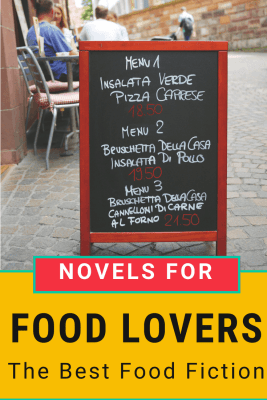Novels for Food Lovers - The Best Food Fiction