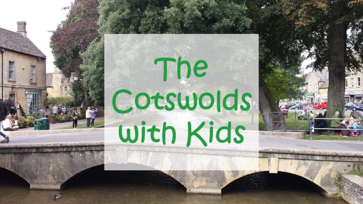 cotswolds with kids family friendly things to do summer