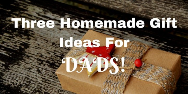 Three Homemade Christmas Gift Ideas for Dads! | Me And B ...