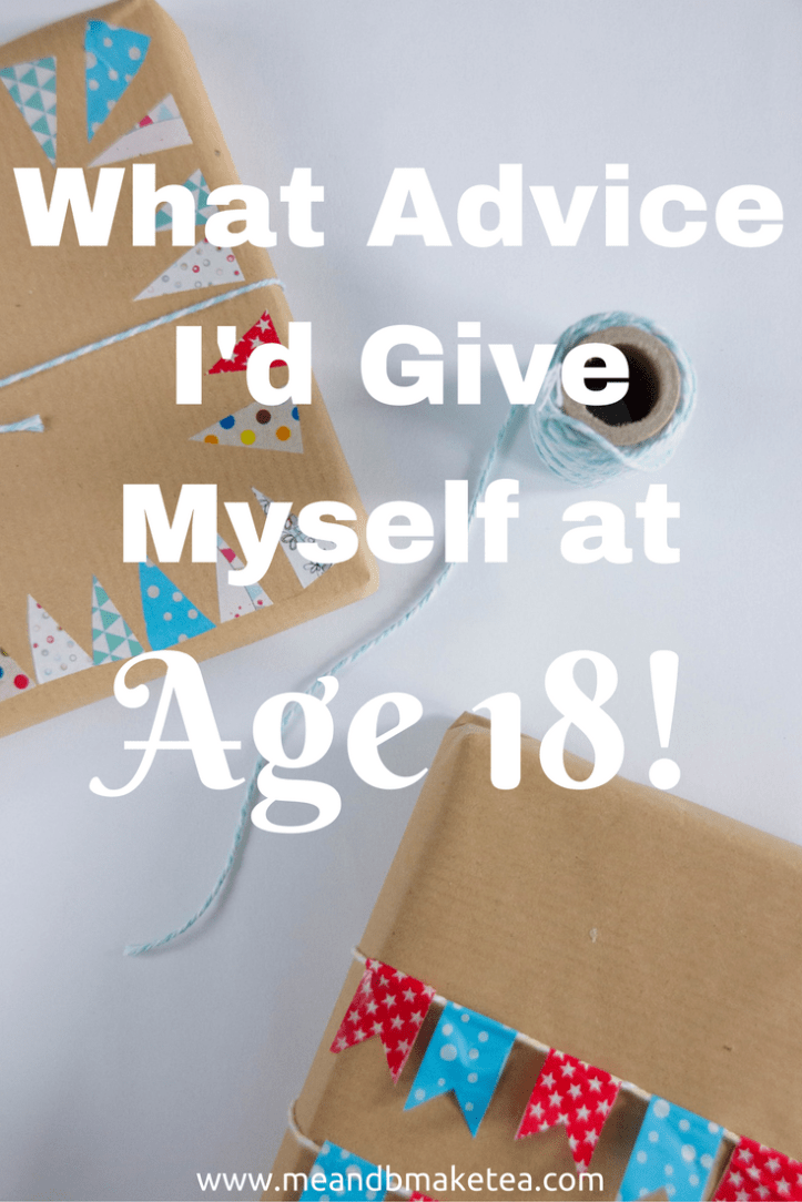 What Would You Say to Yourself at 18?