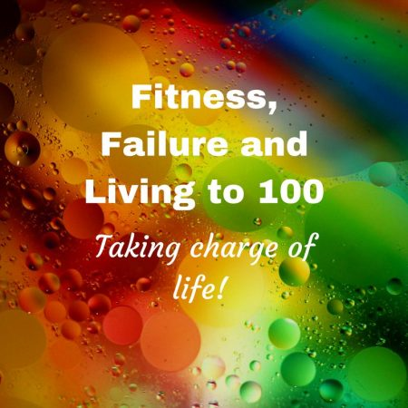 Fitness, Failure and Living to 100. What i need to do to get fit, move more and feel more energised! (1)