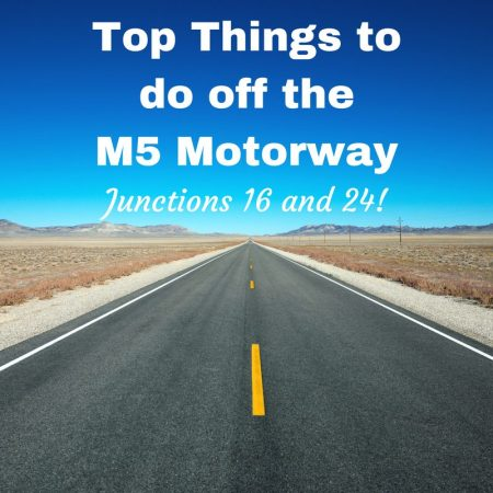 Top Things to do off the M5 Motorway - Junctions 16 and 24! (1)