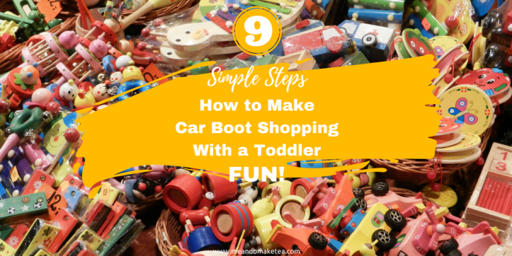 How to Survive Car Boot Shopping With a Toddler in 9 Simple Steps