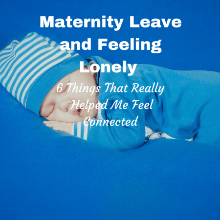 Maternity and Loneliness feelings mental health postnatal