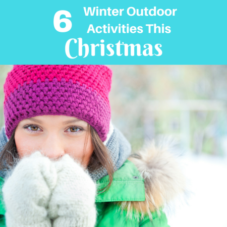 6 Winter Outdoor Activities This Christmas