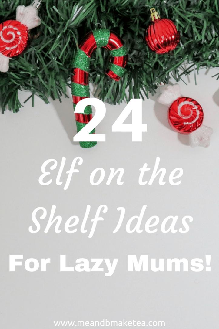 lazy parents mum mom ideas for elf on the shelf