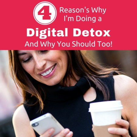 Reason's Why I'm Doing a Digital Detox and You Should Too