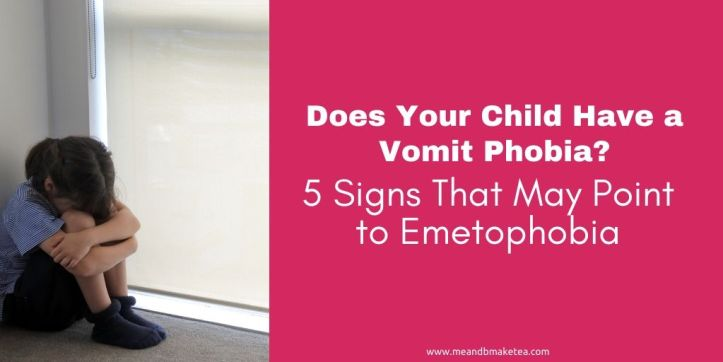 Does Your Child have a Vomit Phobia? 5 Signs to Look out For.