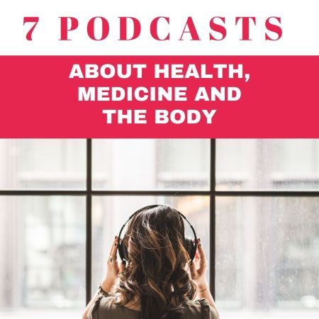 7 Great Podcasts About Health, Medicine and the Body