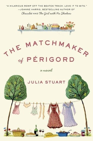 Destination reading: The Matchmaker of Perigord by Julia Stuart