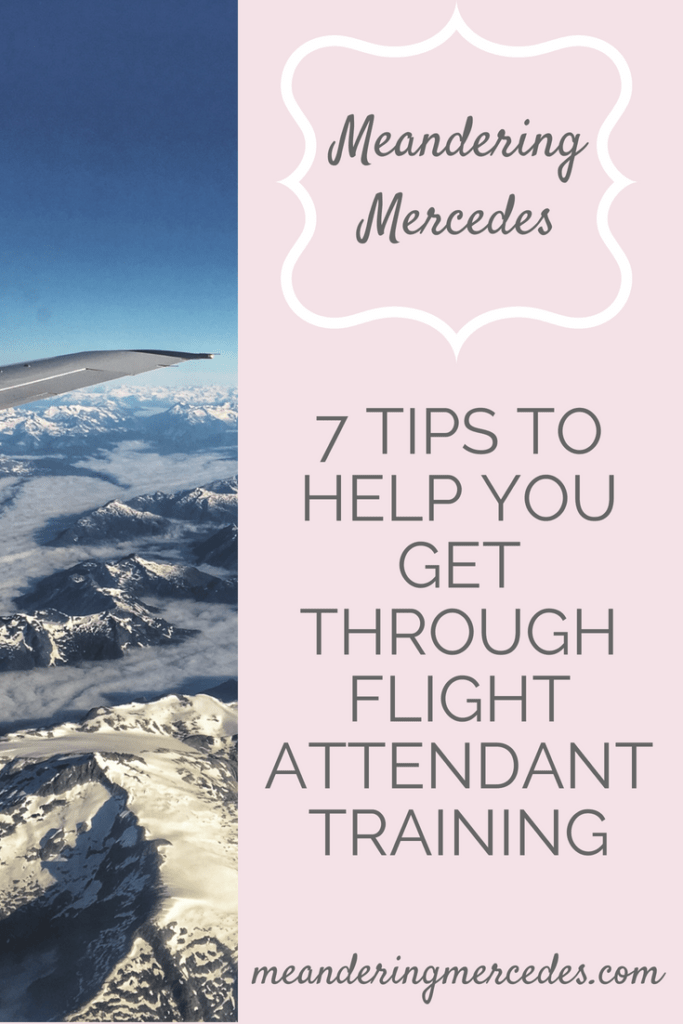 7 Tips To Help You Get Through Flight Attendant Training Meandering Mercedes