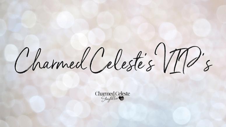 Charmed Celeste's VIP's