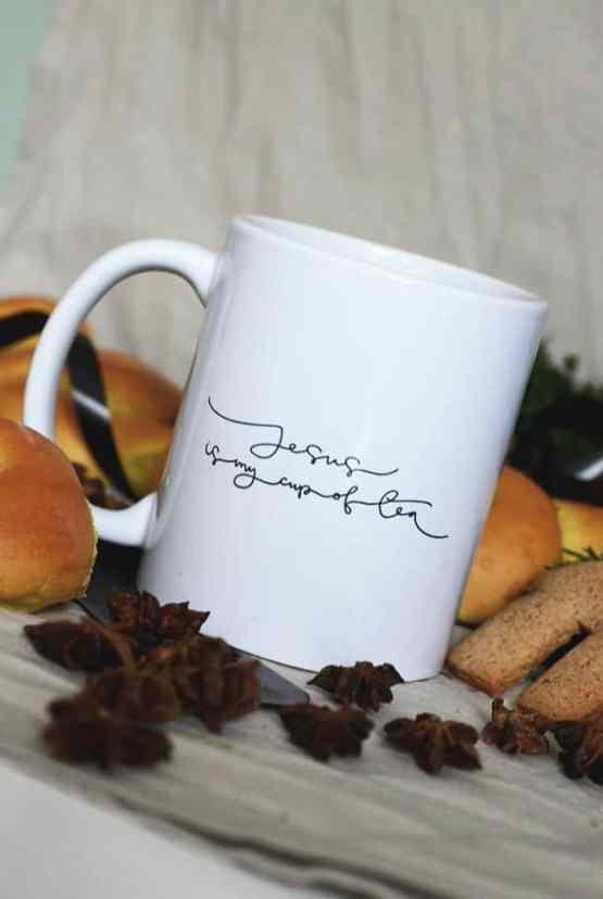 Jesus is my cup of tea