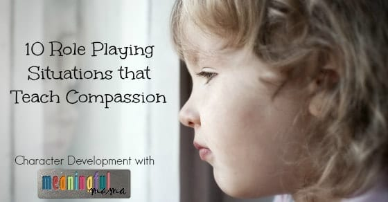 10 Role Playing Situations that Teach Compassion - Character Development Series