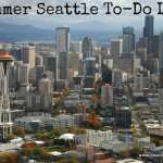 Summer Activities List for Seattle – 75 Ideas!!!