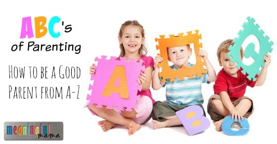 How to Be a Good Parenting - Character Traits of a Parent from A-Z