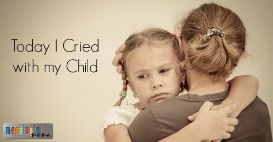 Today I Cried with My Child - Parenting
