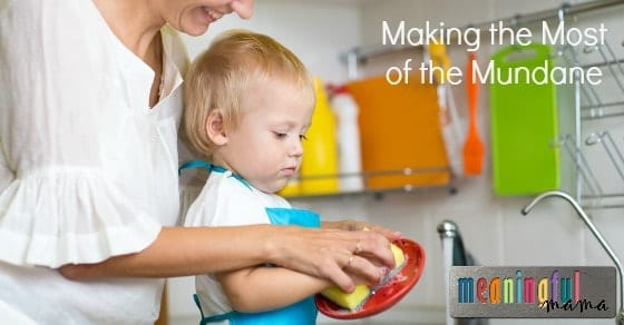 Making the Most of the Mundane - Parenting