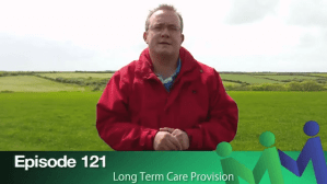 Episode 121- Long Term Care Provision
