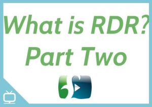 What is RDR? Part Two – Episode 258