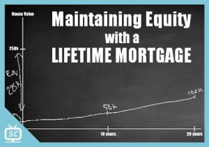 Maintaining Equity with a Lifetime Mortgage – Episode 277 [Screencast]
