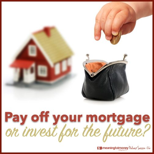 Featured image: Pay off your mortgage or invest for the future|Pay off your mortgage or invest for the future?