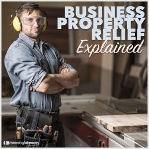 Business Property Relief explained – MMV303