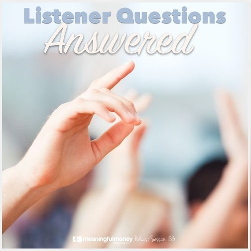 Session 153 - Listener Questions answered|Session 153 - Listener Questions Answered