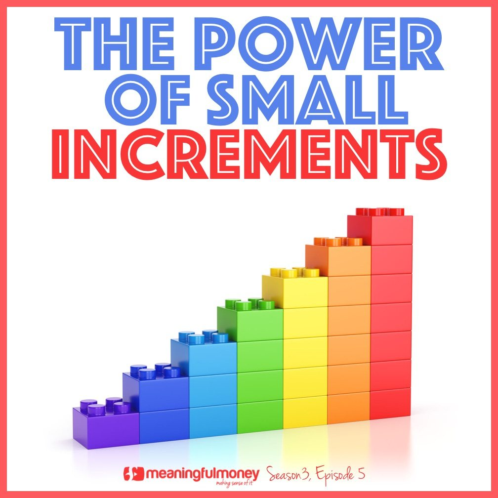 The Power of Small Increments