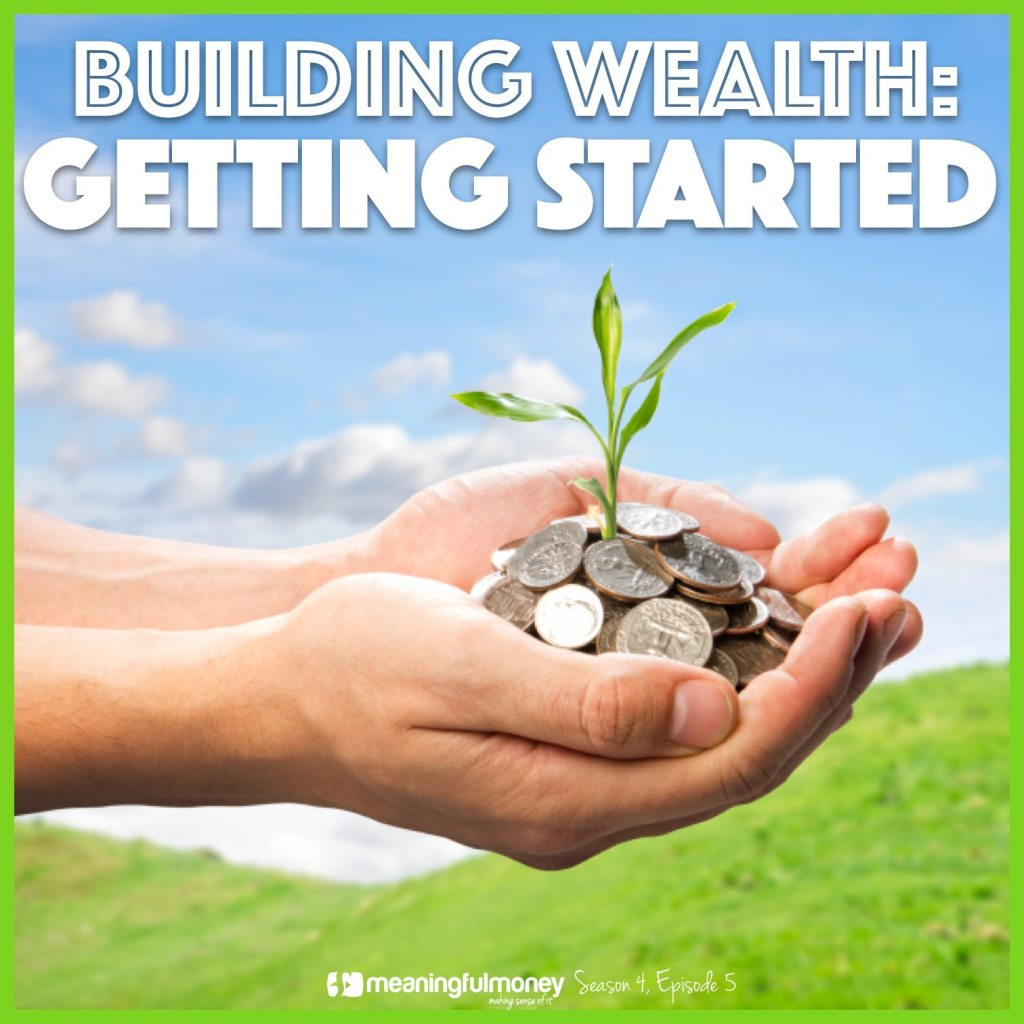 |Building Wealth Getting Started