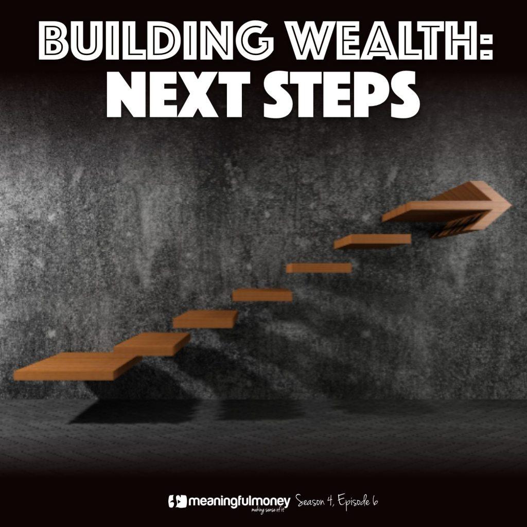 Building Wealth Next Steps|Building Wealth Next Steps
