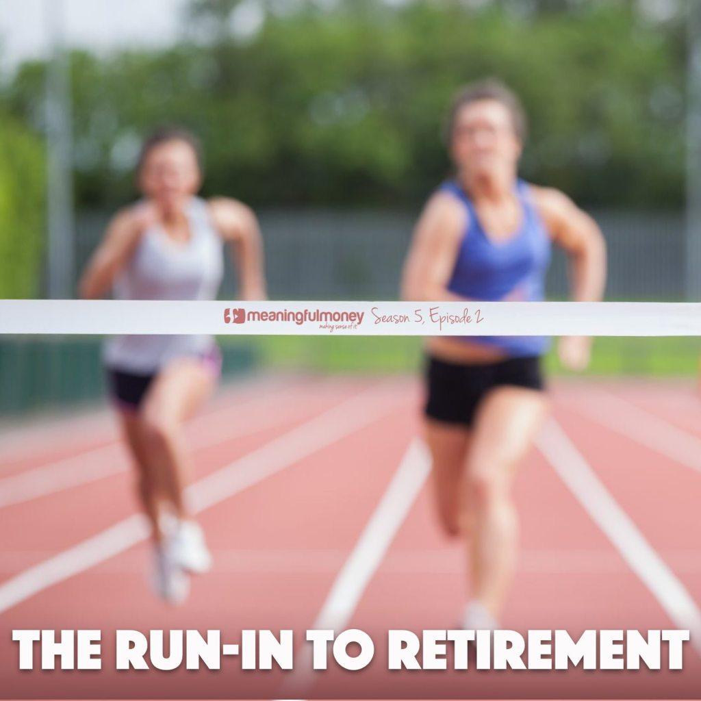 The run-in to retirement|The run-in to retirement|The run-in to retirement