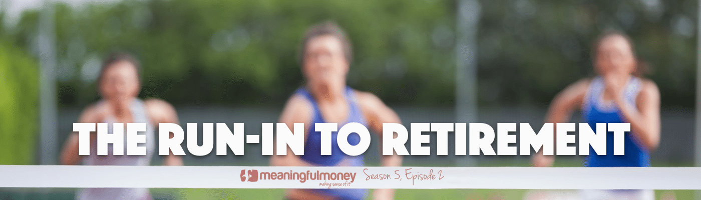 The run-in to retirement
