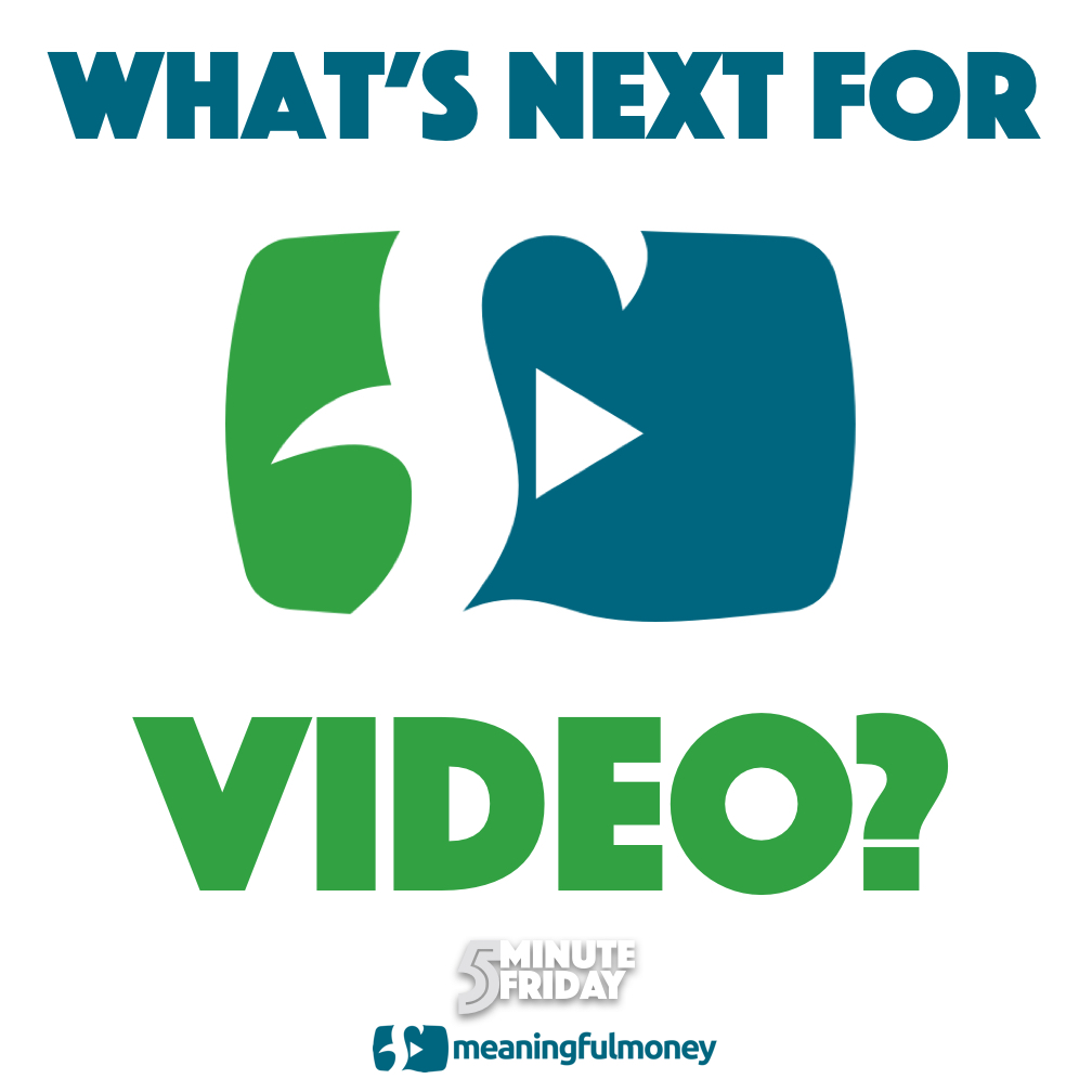 Whats next for MeaningfulMoney Video?|