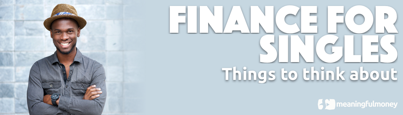Finance For Singles 2 - Things to think about