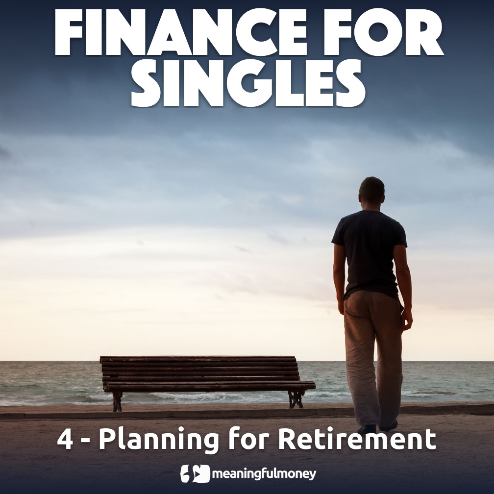 Financa for singles 4 - Planning for retiremetn|Finance for singles 4 - Planning for retirement