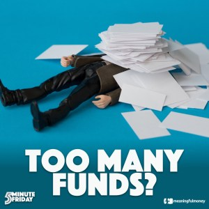 Too many funds? – 5MF027